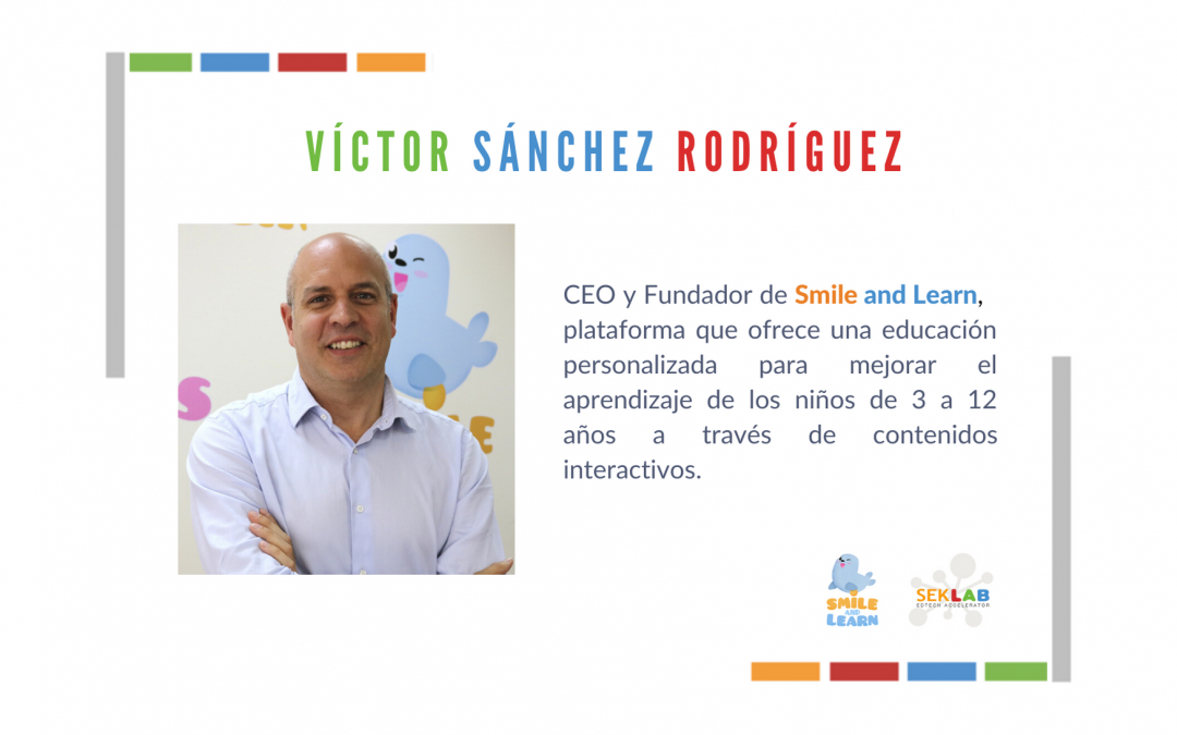 Entrevista a Víctor Sánchez, CEO y Fundador de Smile and Learn
